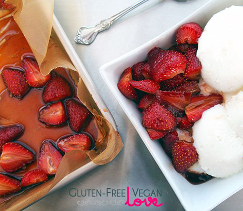 Roasted Balsamic Strawberries by Gluten-Free Vegan Love
