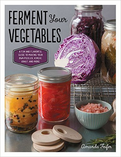 Ferment Your Vegetables Front Cover